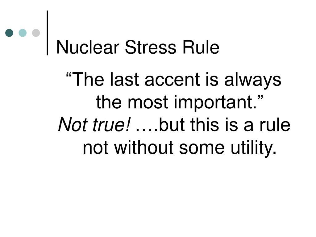 Nuclear Stress Rule