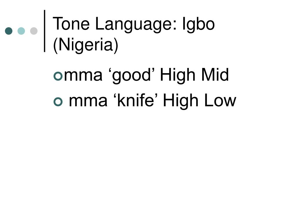 Tone Language: Igbo (Nigeria)