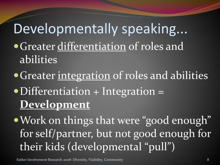 Developmentally speaking...