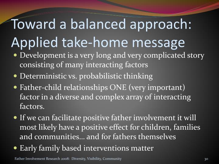 Toward a balanced approach: