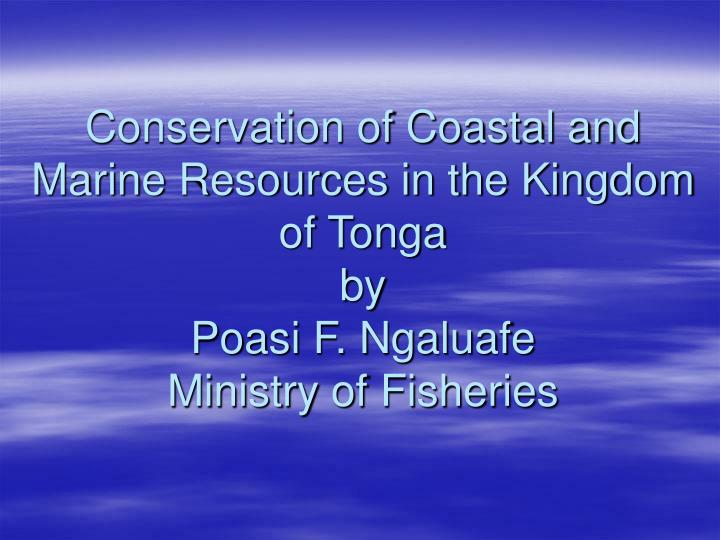 Conservation of Coastal and Marine Resources in the Kingdom of Tonga