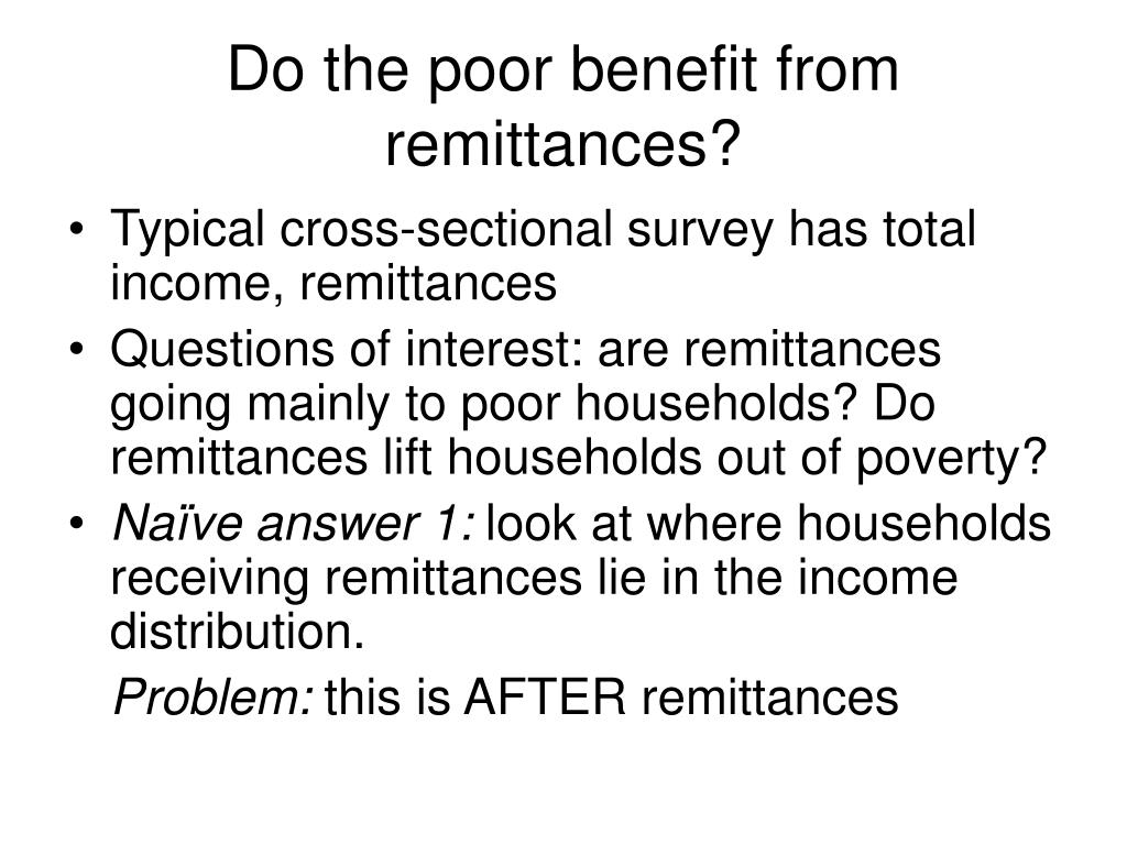 Do the poor benefit from remittances?