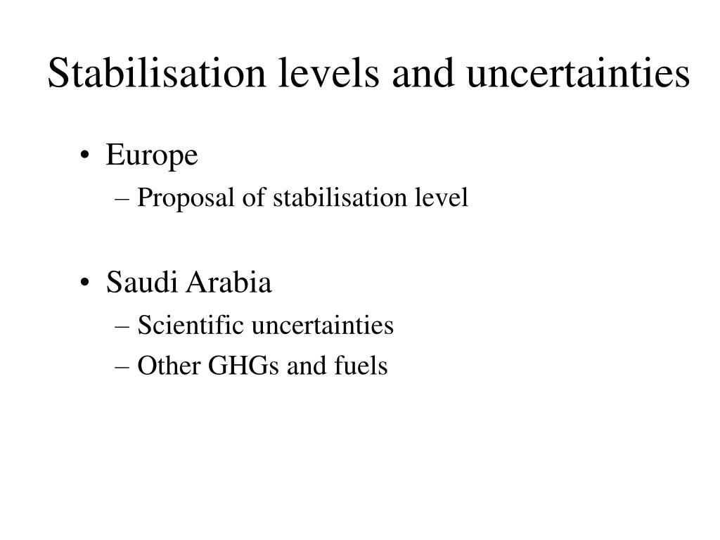 Stabilisation levels and uncertainties