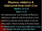 pharisees added to subtracted from god s law