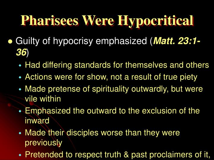 Pharisees were hypocritical