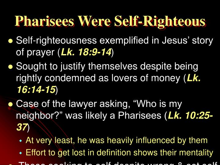 Pharisees Were Self-Righteous