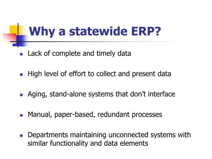 Why a statewide ERP?