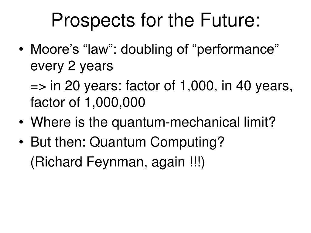 Prospects for the Future: