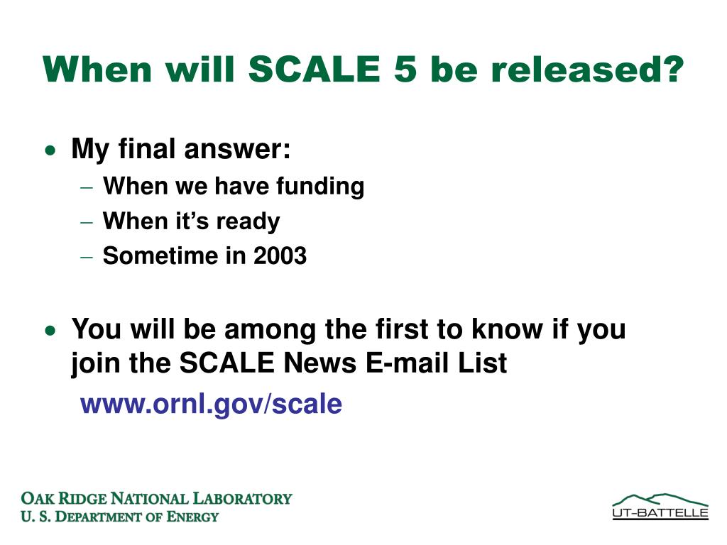 When will SCALE 5 be released?