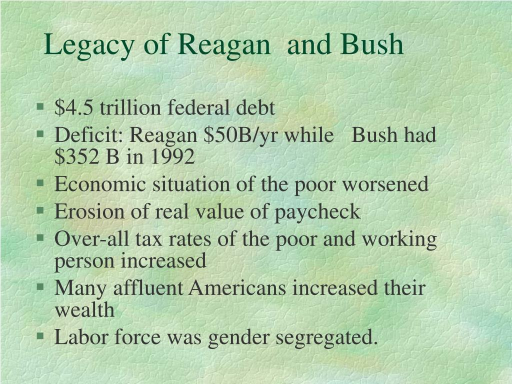 Legacy of Reagan  and Bush