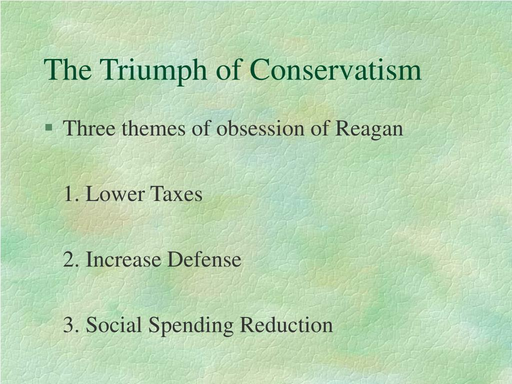 The Triumph of Conservatism