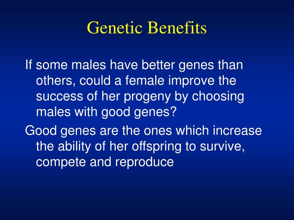Genetic Benefits