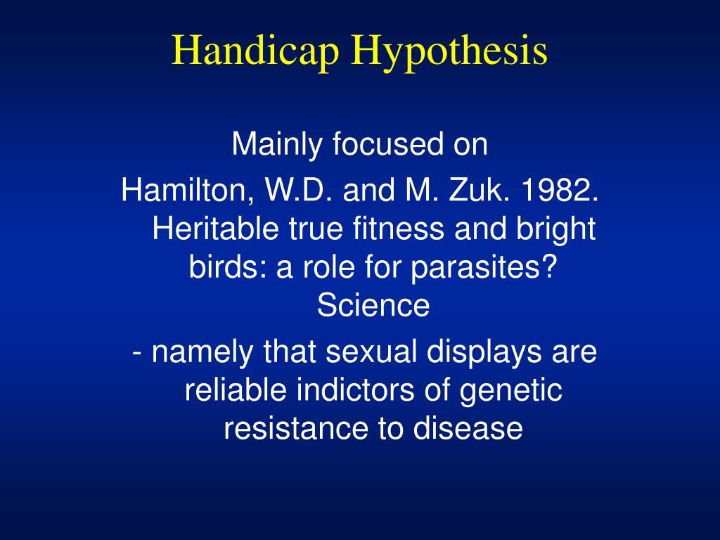 Handicap Hypothesis