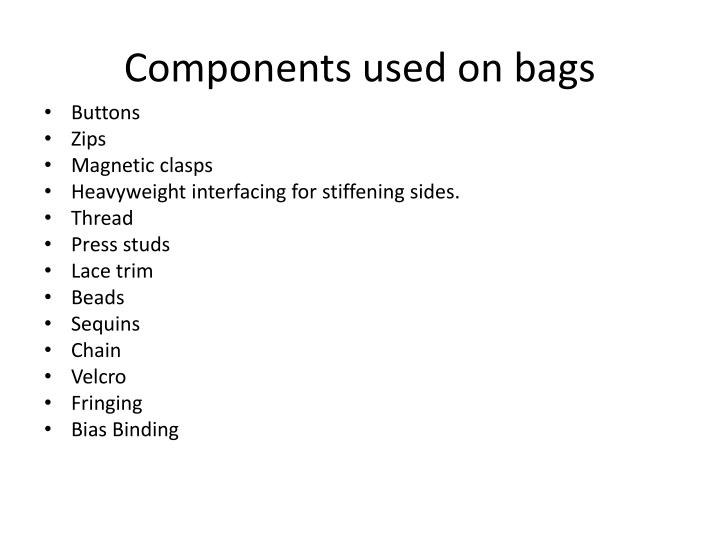Components used on bags