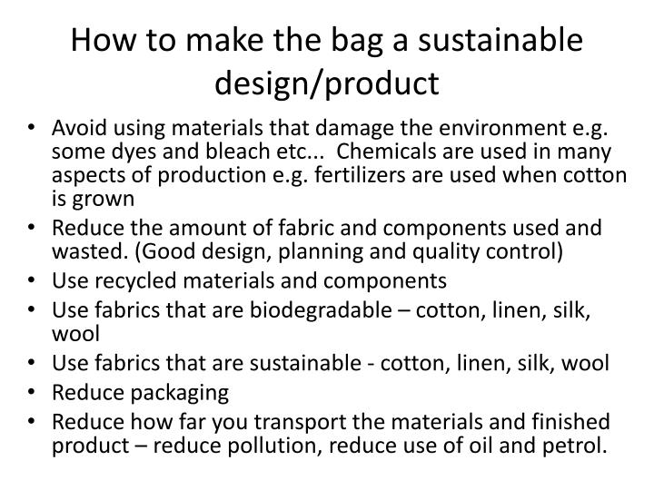 How to make the bag a sustainable design/product