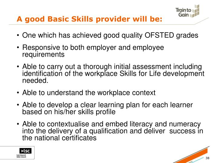 A good Basic Skills provider will be:
