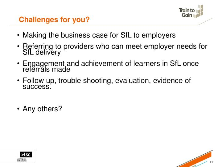 Challenges for you?