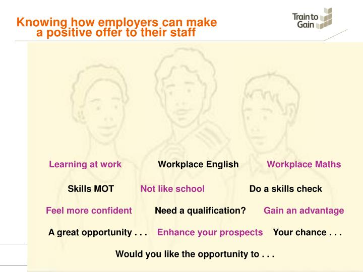 Knowing how employers can make   	a positive offer to their staff
