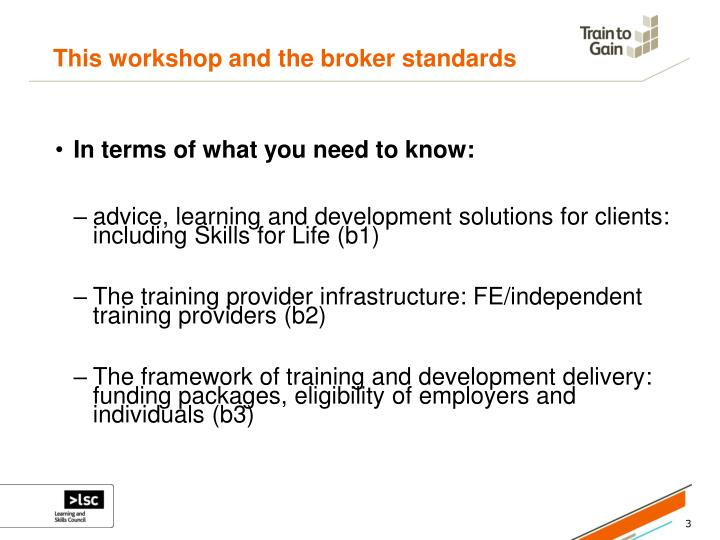 This workshop and the broker standards