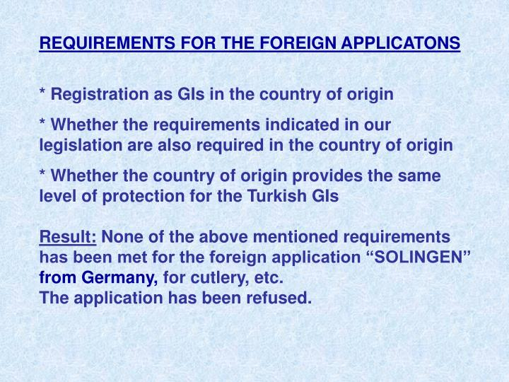 REQUIREMENTS FOR THE FOREIGN APPLICATONS