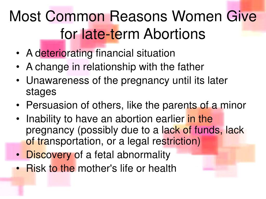Most Common Reasons Women Give for late-term Abortions