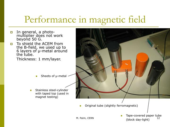 Performance in magnetic field