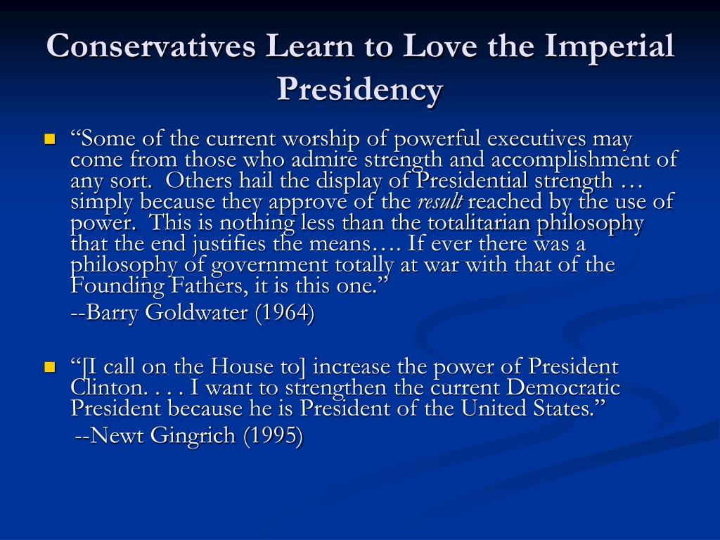 Conservatives Learn to Love the Imperial Presidency