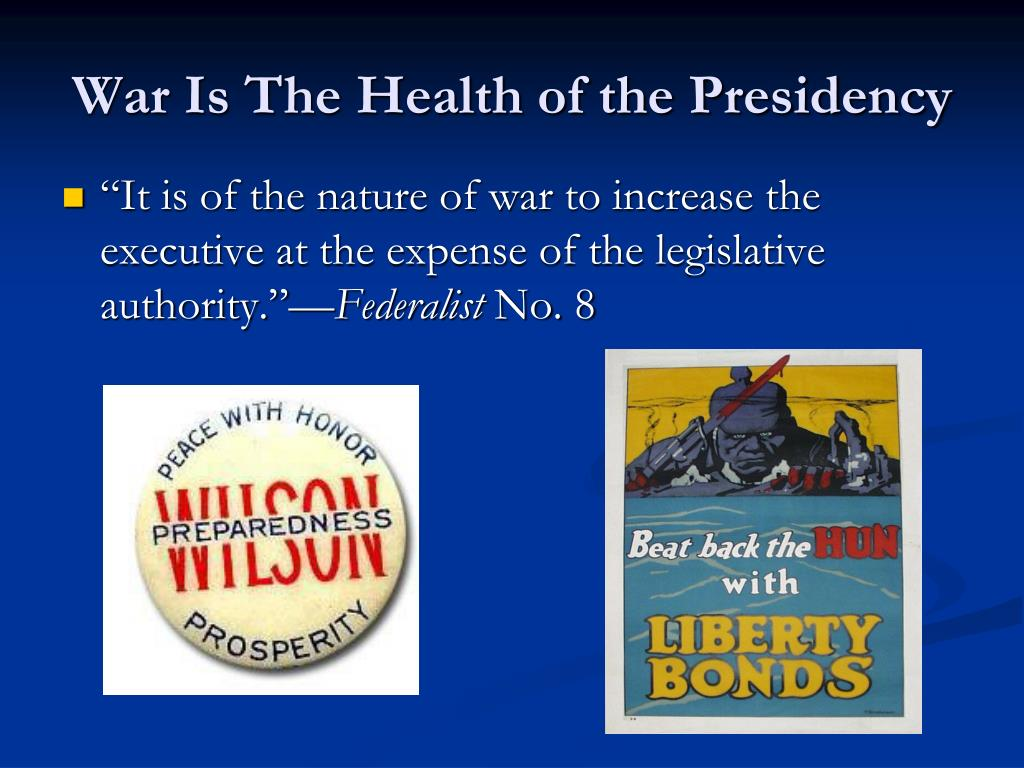 War Is The Health of the Presidency