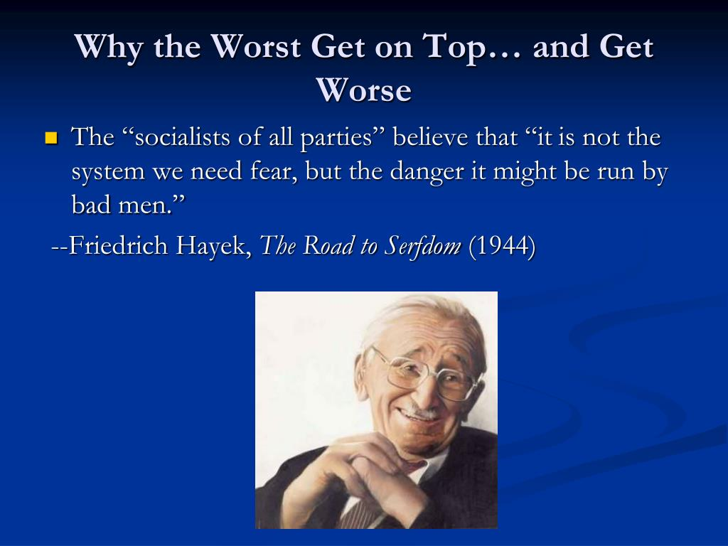 Why the Worst Get on Top… and Get Worse