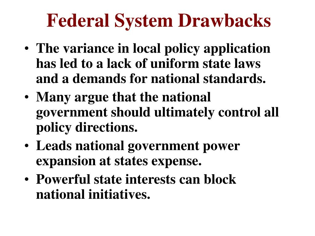 Federal System Drawbacks