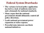 federal system drawbacks