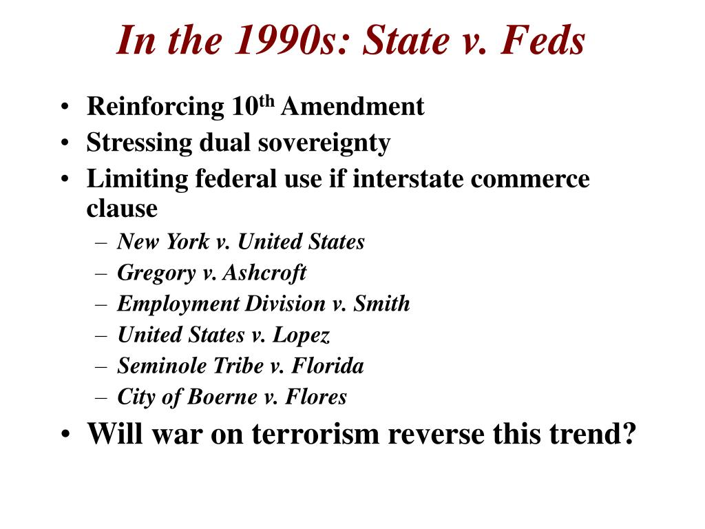 In the 1990s: State v. Feds