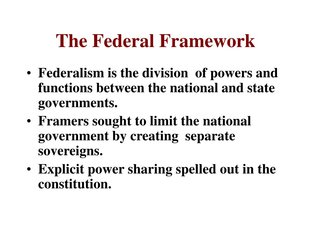 The Federal Framework