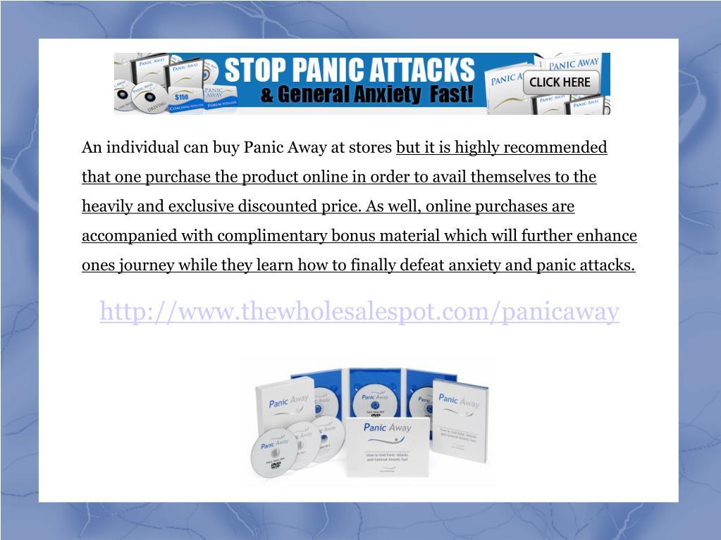 An individual can buy Panic Away at stores