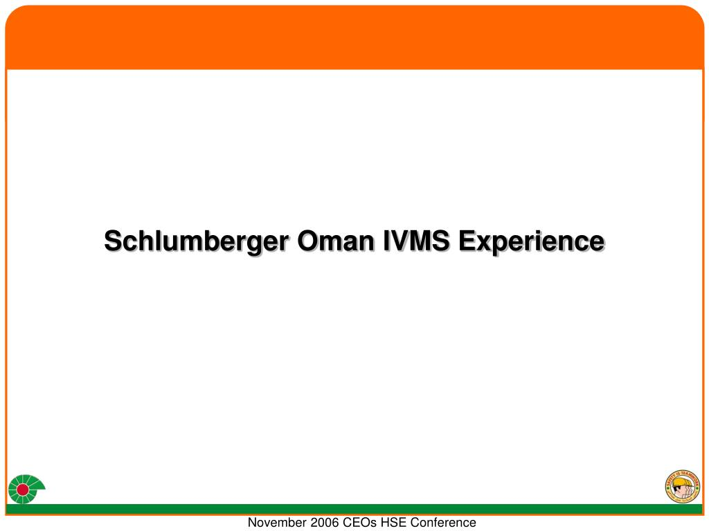 Schlumberger Oman IVMS Experience