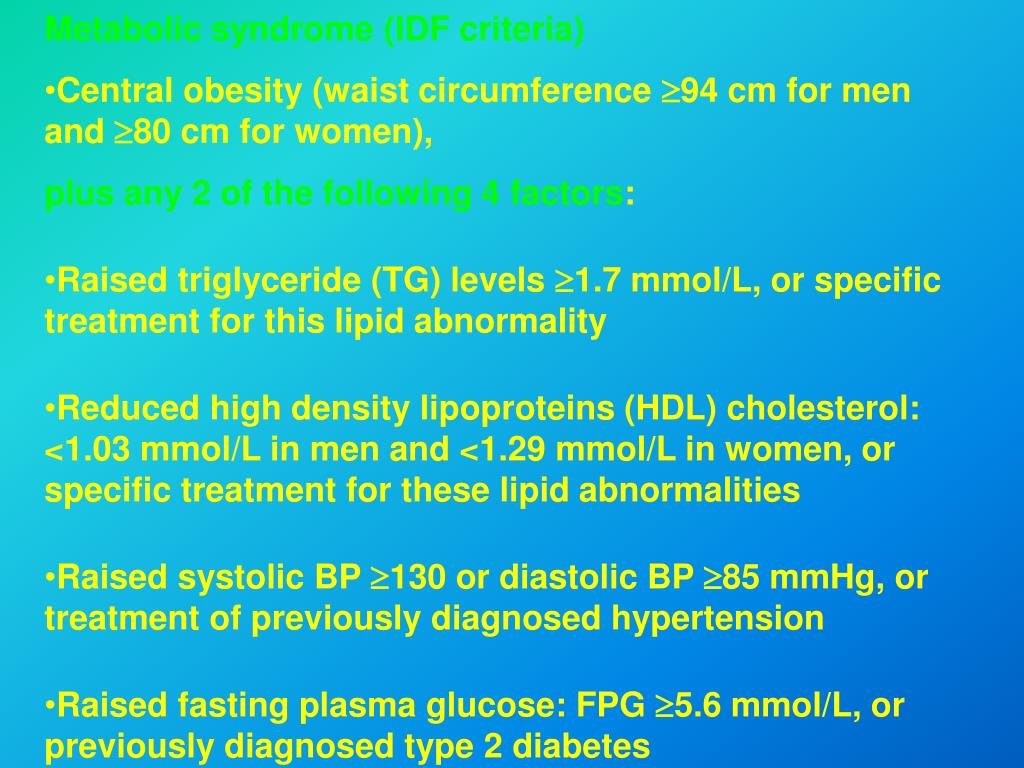 Metabolic syndrome (IDF criteria)