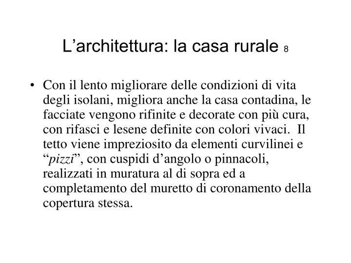 L'architettura: la casa rurale