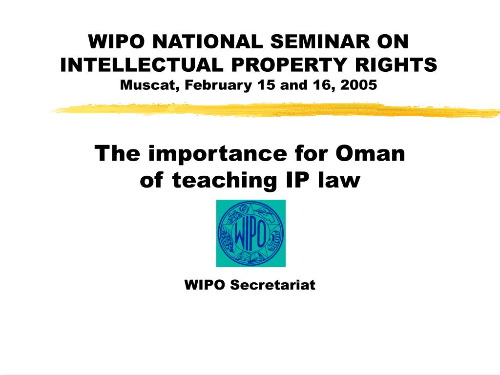 WIPO NATIONAL SEMINAR ON INTELLECTUAL PROPERTY RIGHTS