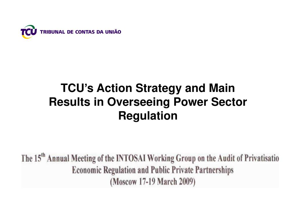 TCU's Action Strategy and Main Results in Overseeing Power Sector Regulation