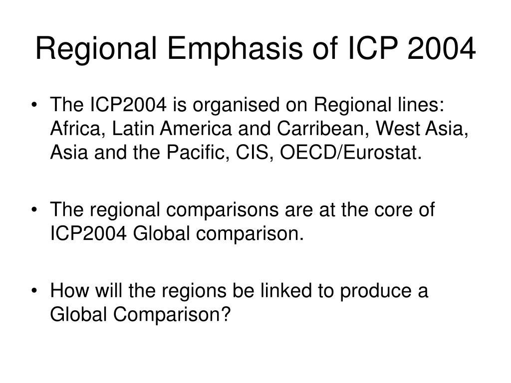Regional Emphasis of ICP 2004