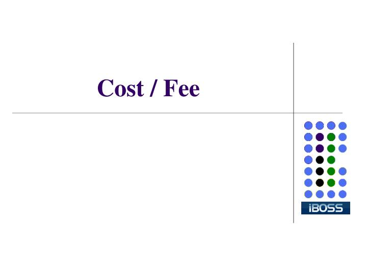 Cost / Fee