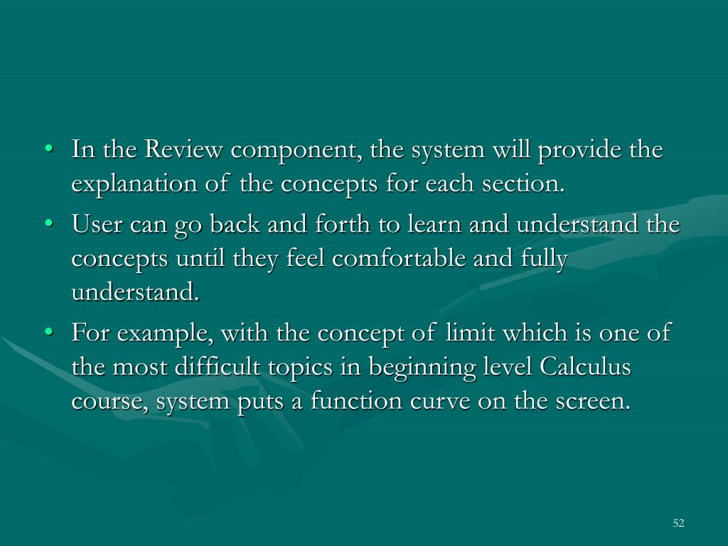 In the Review component, the system will provide the explanation of the concepts for each section.