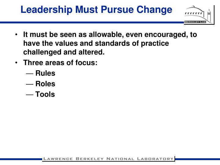 Leadership Must Pursue Change