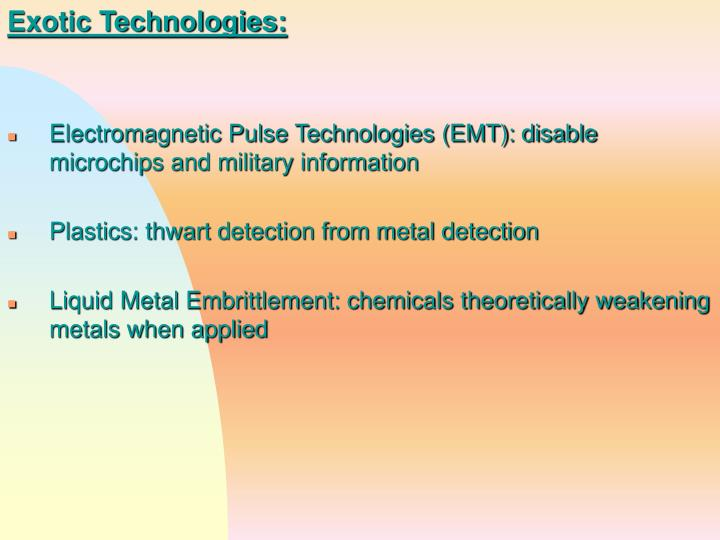 Exotic Technologies: