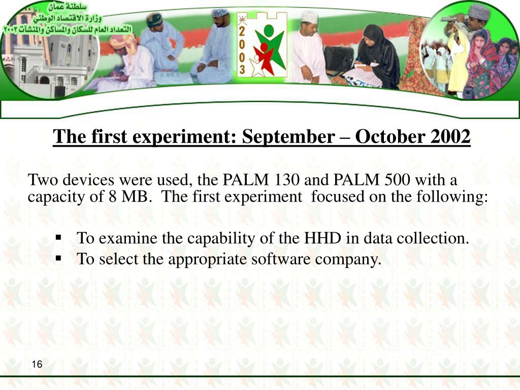 The first experiment: September – October 2002