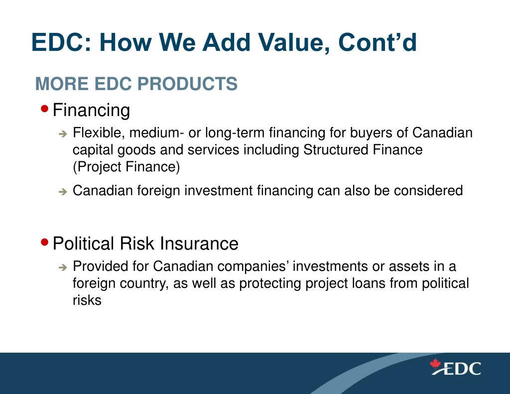 EDC: How We Add Value, Cont'd