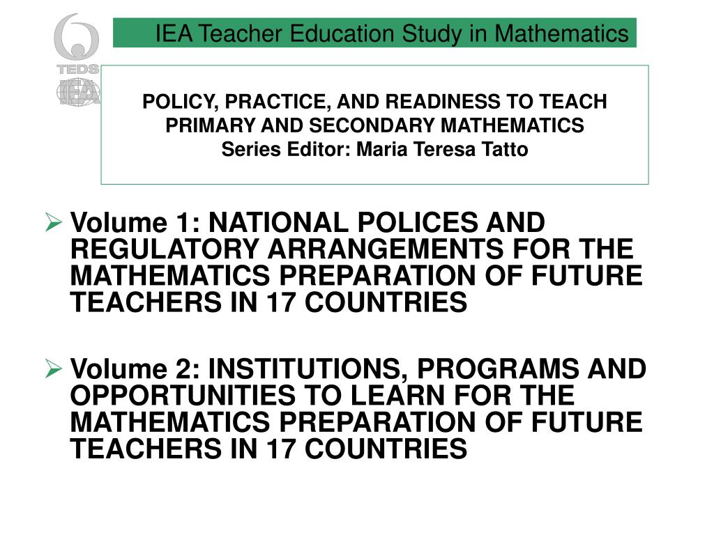 POLICY, PRACTICE, AND READINESS TO TEACH PRIMARY AND SECONDARY MATHEMATICS