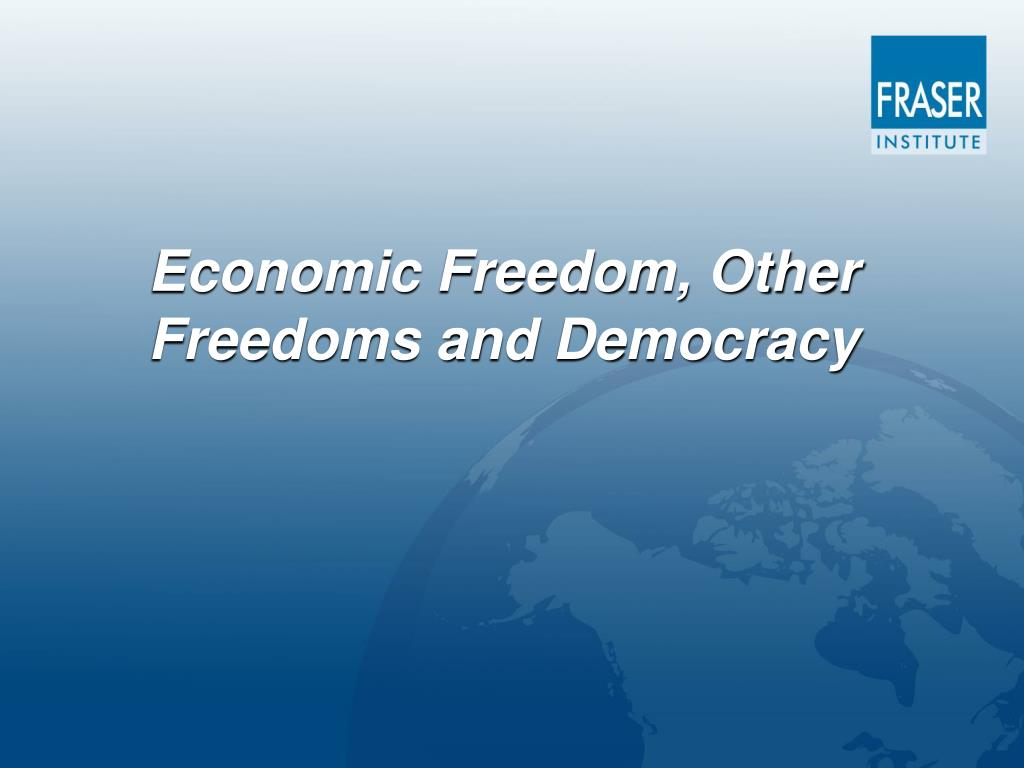 Economic Freedom, Other Freedoms and Democracy