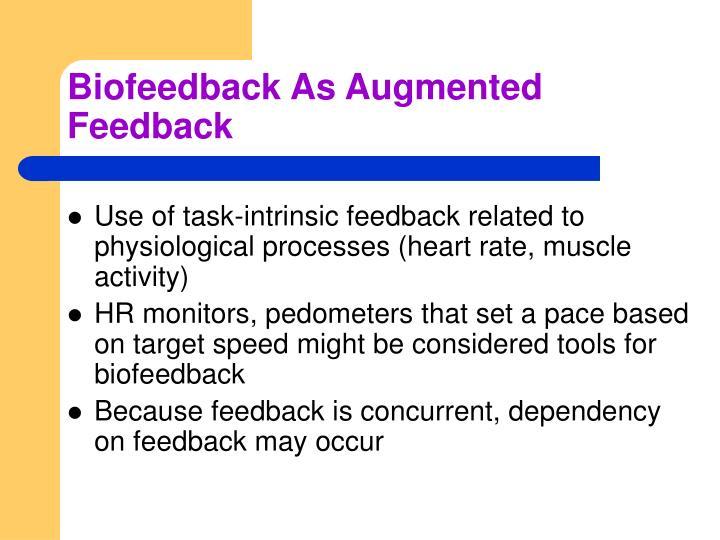 Biofeedback As Augmented Feedback