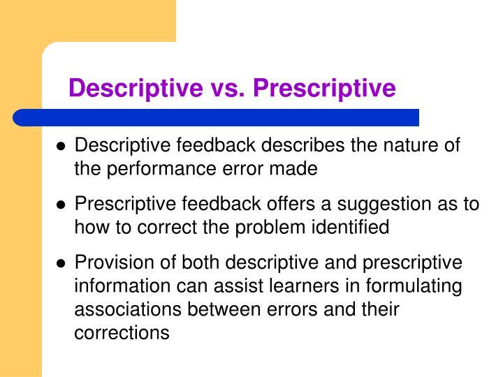 Descriptive vs. Prescriptive